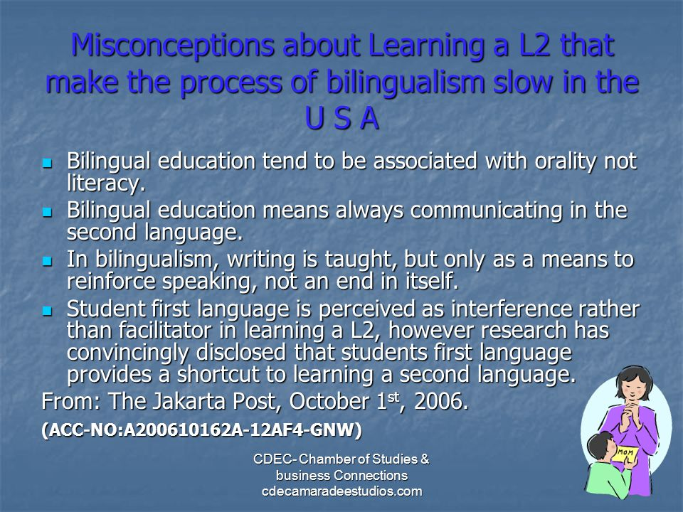Misconceptions about Learning a L2 that make the process of bilingualism slow in the U S A