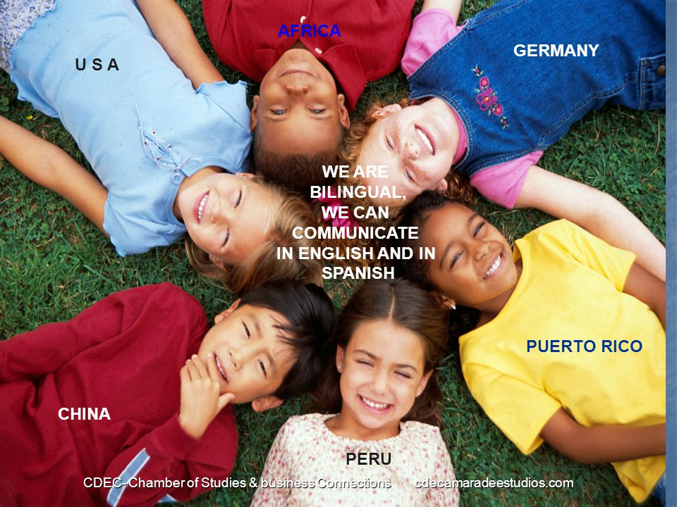 WE ARE BILINGUAL, WE CAN COMMUNICATE IN ENGLISH AND IN SPANISH