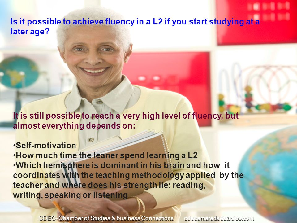 Is it possible to achieve fluency in a L2 if you start studying at a