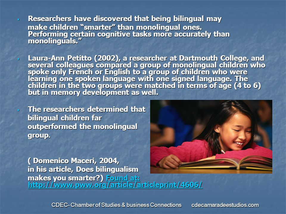 Researchers have discovered that being bilingual may