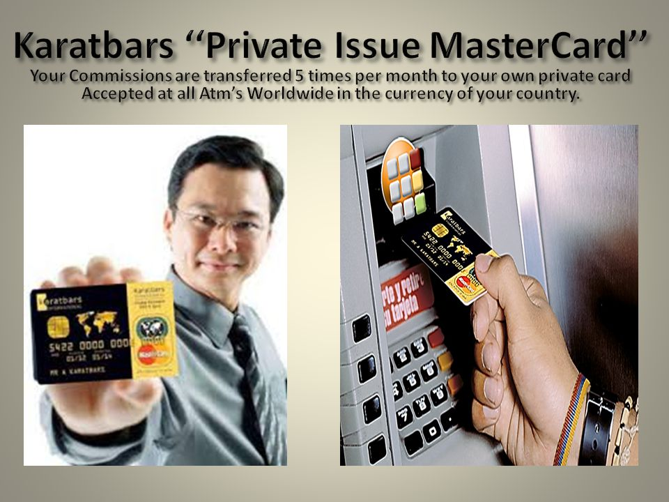 Accepted at all Atm's Worldwide in the currency of your country.