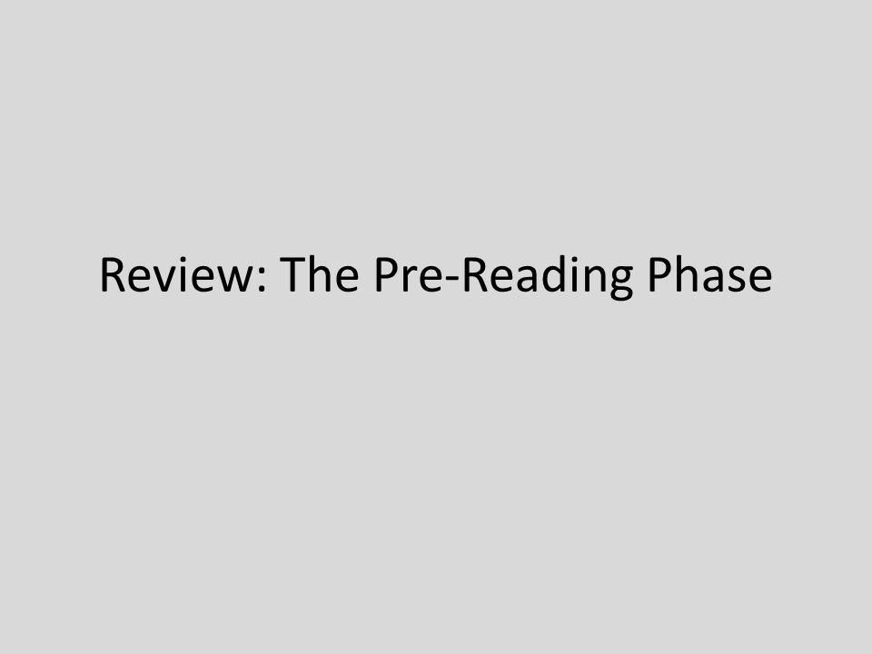 Review: The Pre-Reading Phase