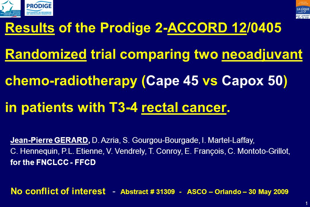 Results of the Prodige 2-ACCORD 12/0405 Randomized trial comparing two neoadjuvant chemo-radiotherapy (Cape 45 vs Capox 50) in patients with T3-4 rectal cancer.