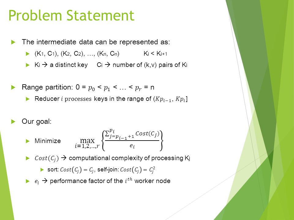 Problem Statement The intermediate data can be represented as: