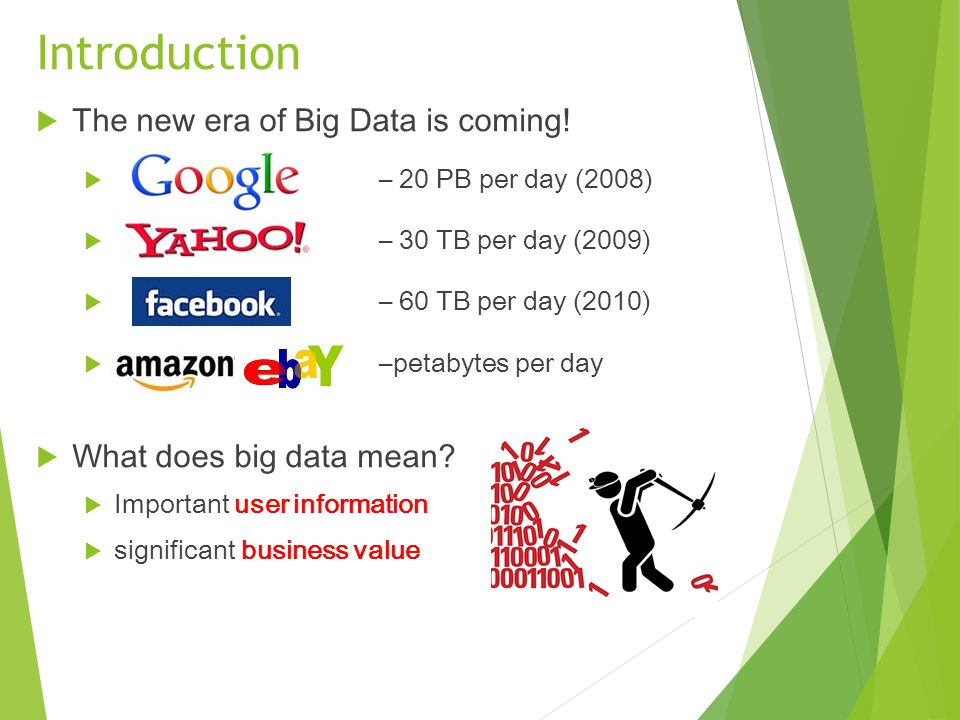 Introduction The new era of Big Data is coming!