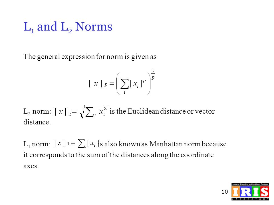 L1 and L2 Norms The general expression for norm is given as