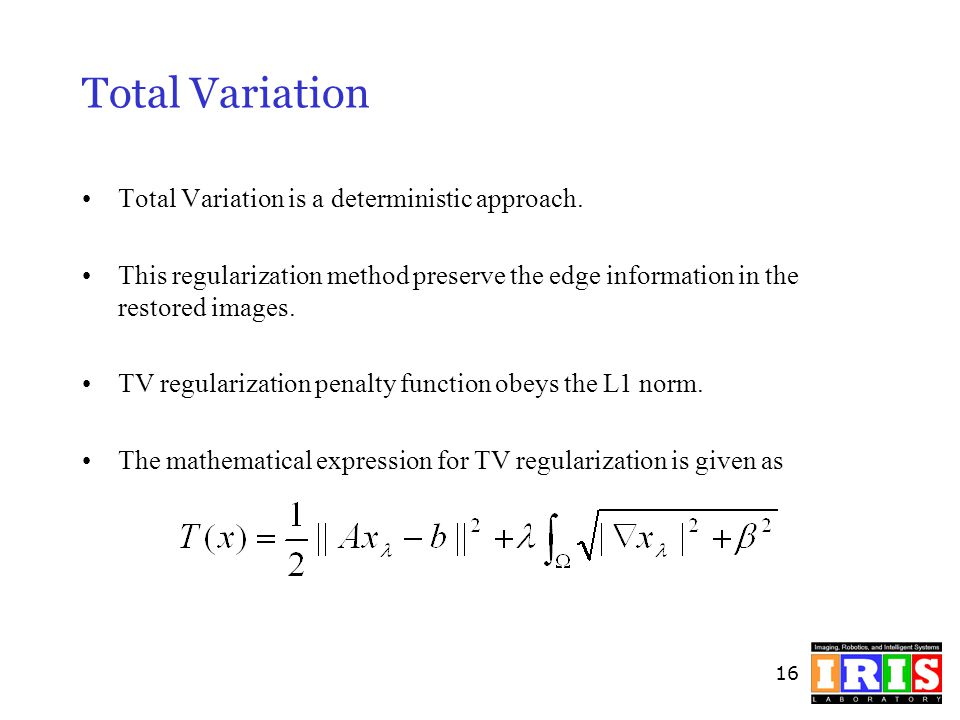 Total Variation Total Variation is a deterministic approach.