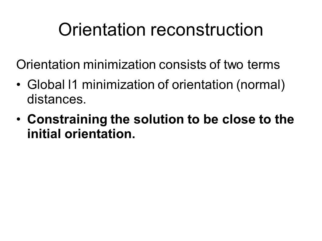 Orientation reconstruction