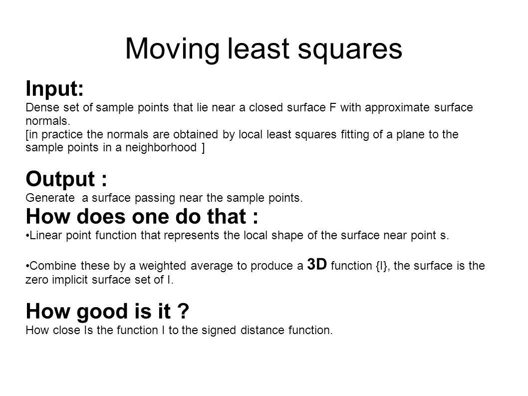 Moving least squares Input: Output : How does one do that :