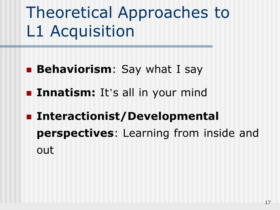 Theoretical Approaches to L1 Acquisition