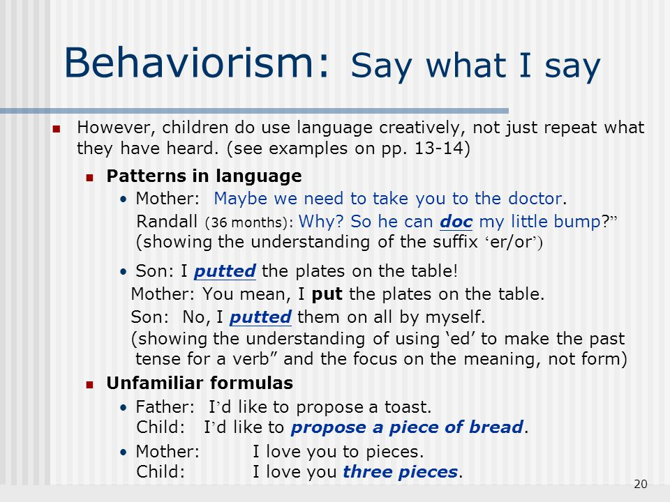 Behaviorism: Say what I say