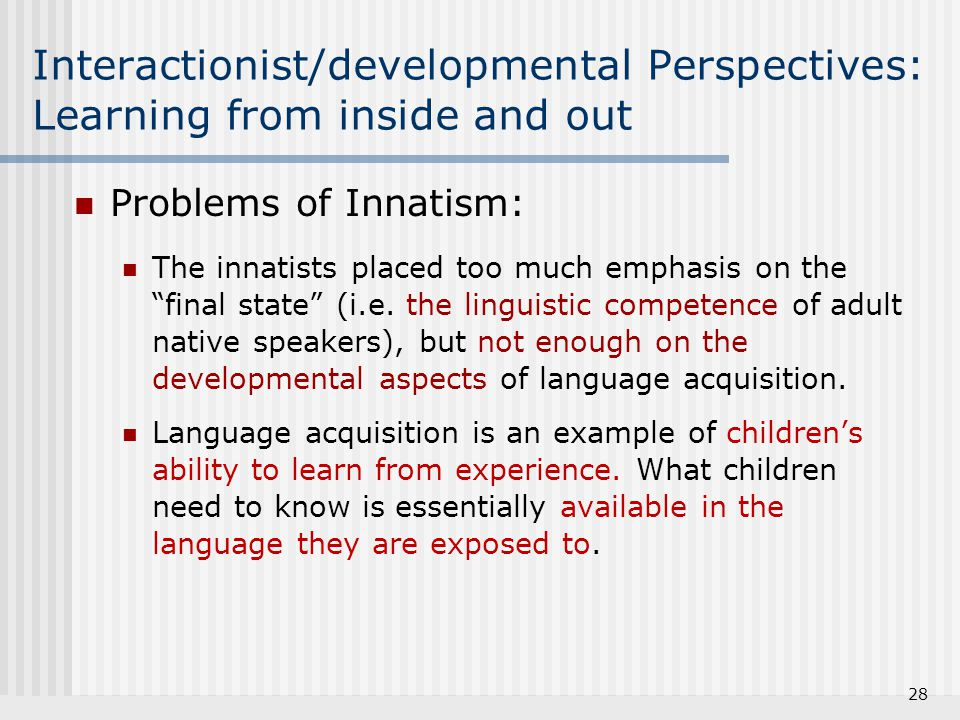 Interactionist/developmental Perspectives: Learning from inside and out