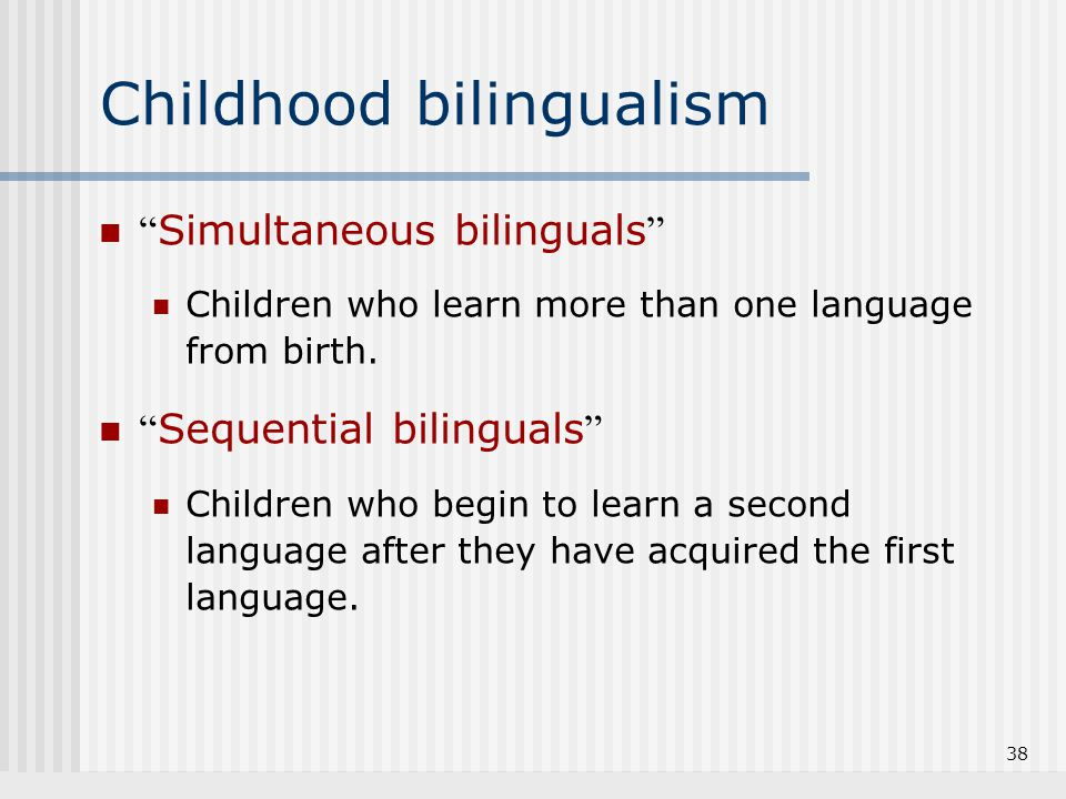 Childhood bilingualism