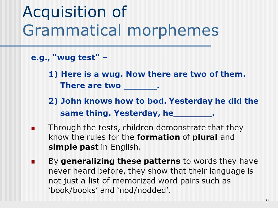Acquisition of Grammatical morphemes