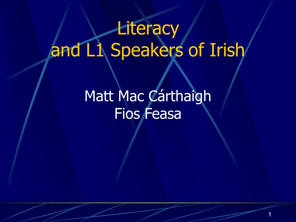 Literacy and L1 Speakers of Irish
