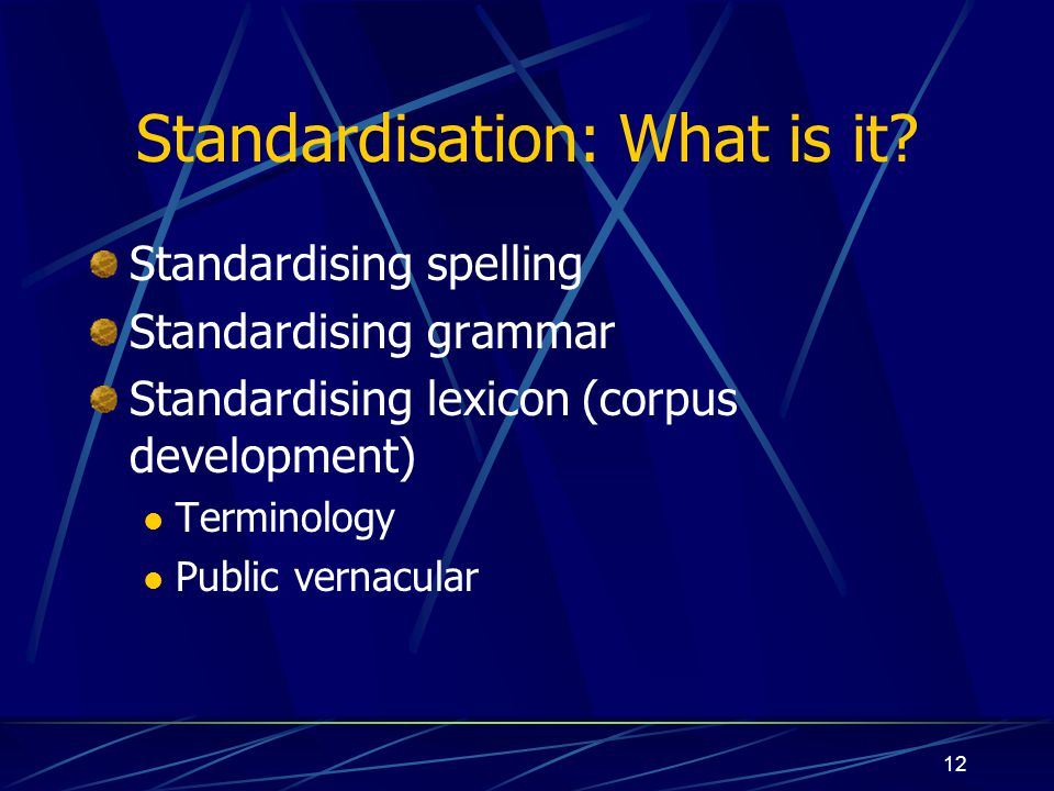 Standardisation: What is it