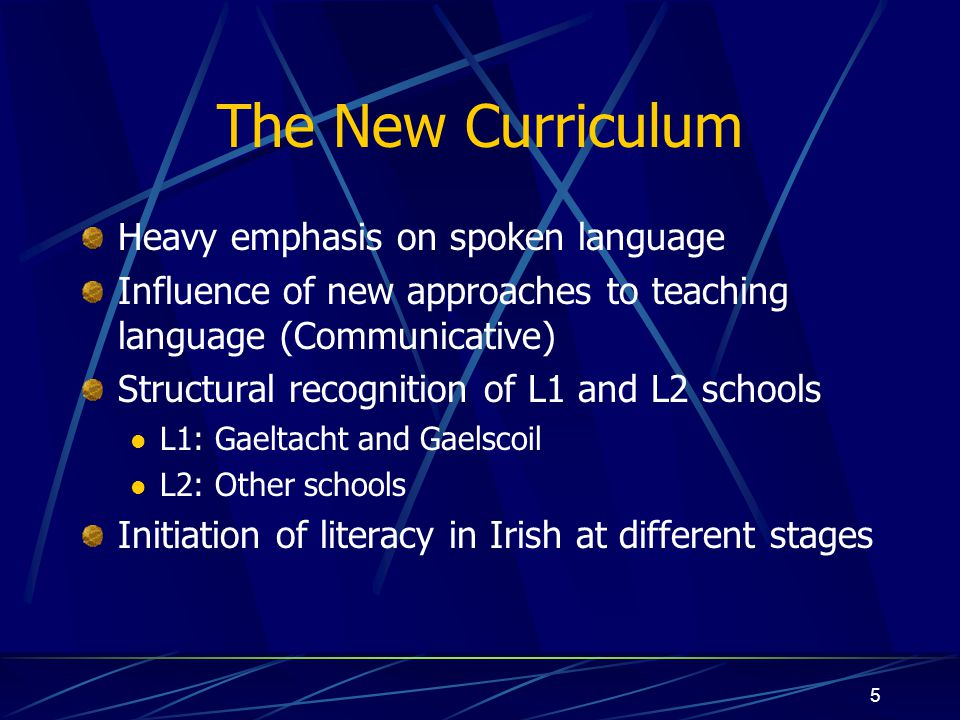 The New Curriculum Heavy emphasis on spoken language