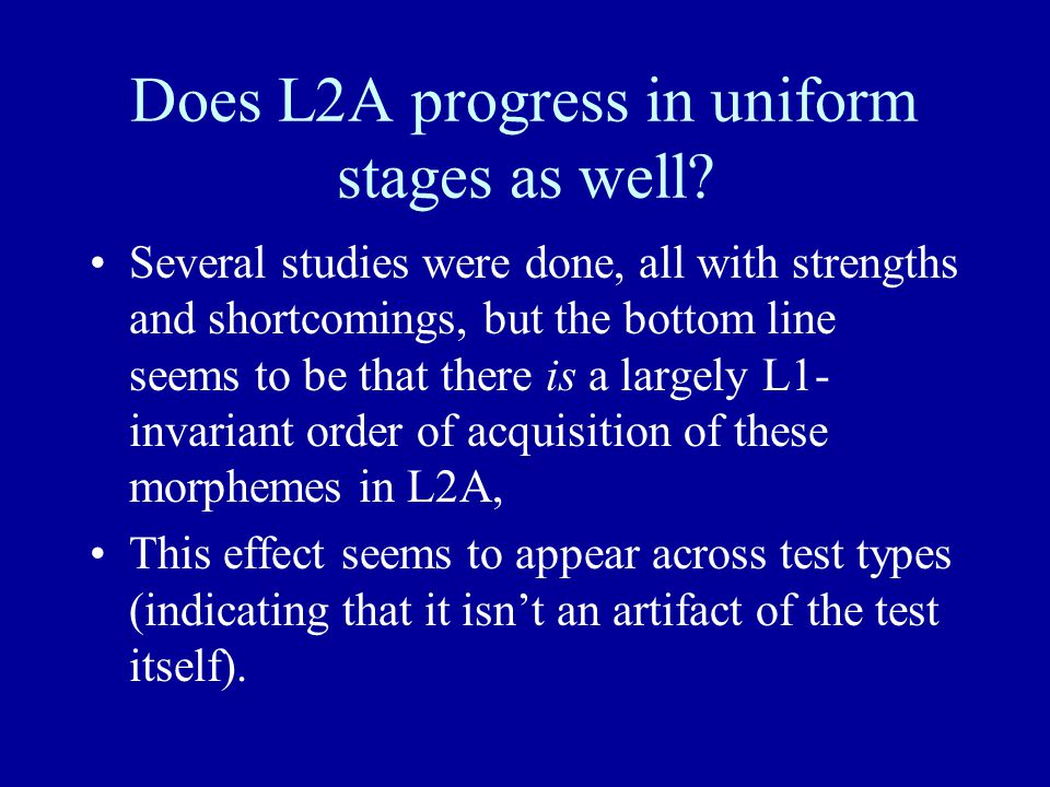 Does L2A progress in uniform stages as well