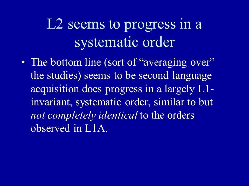 L2 seems to progress in a systematic order