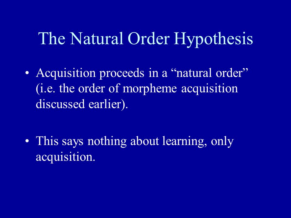 The Natural Order Hypothesis