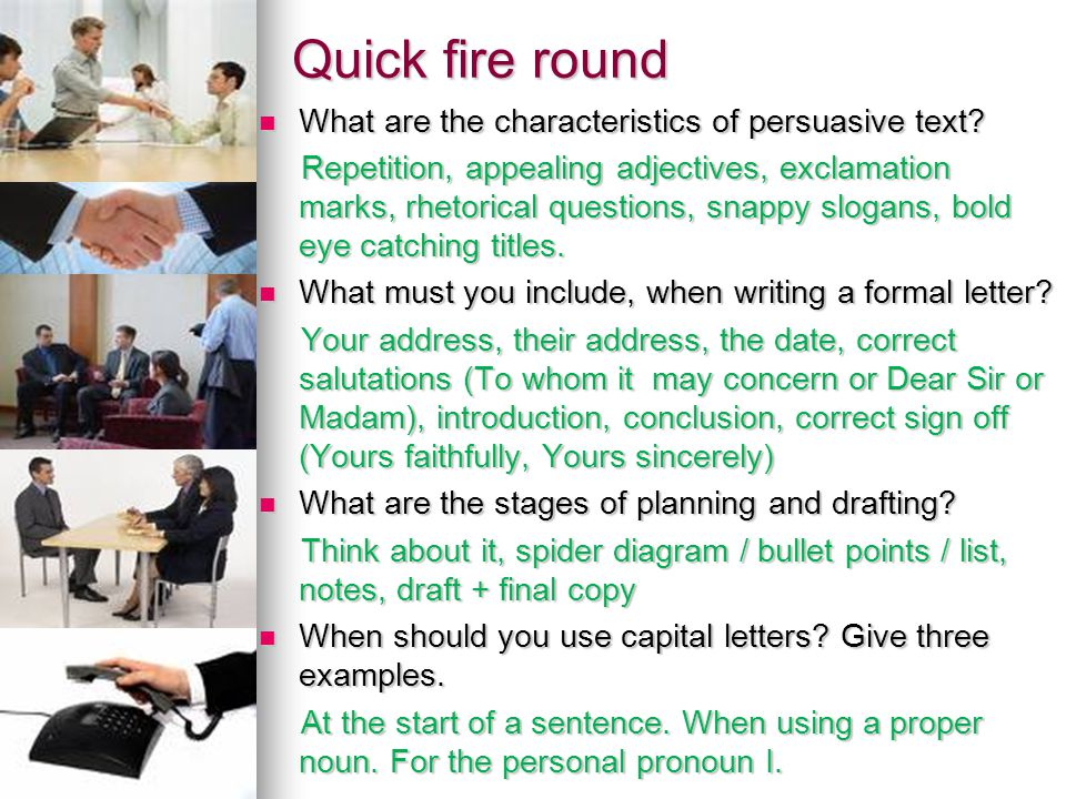 Quick fire round What are the characteristics of persuasive text