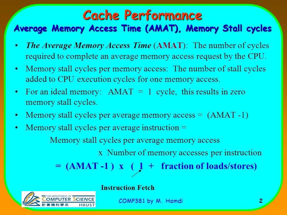 Cache Performance Average Memory Access Time (AMAT), Memory Stall cycles