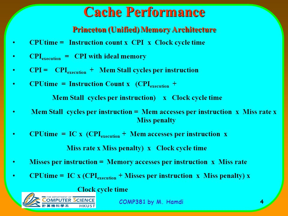 Cache Performance Princeton (Unified) Memory Architecture