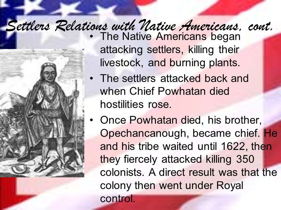 Settlers Relations with Native Americans, cont.