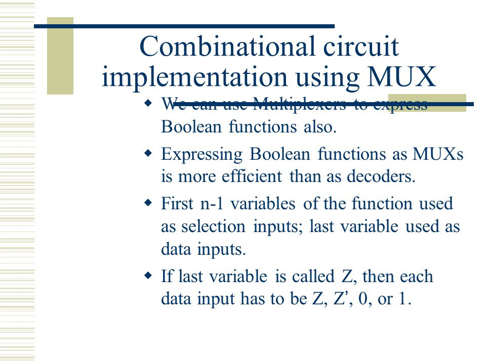 Combinational circuit implementation using MUX