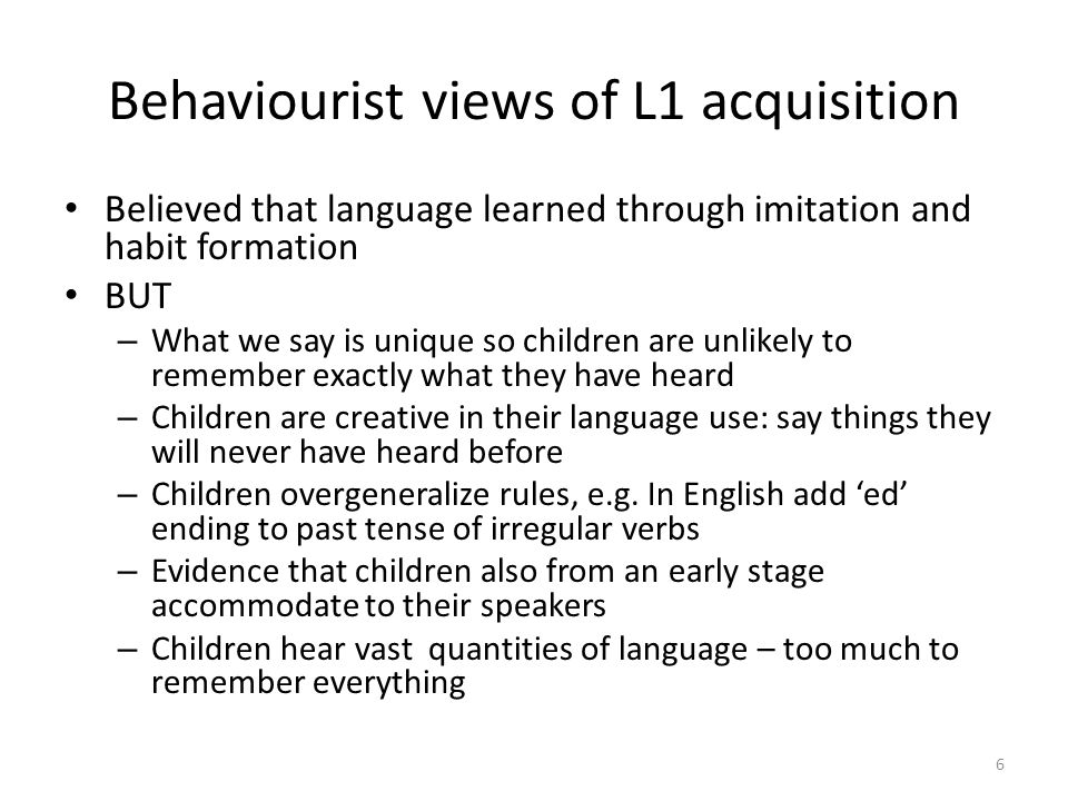 Behaviourist views of L1 acquisition
