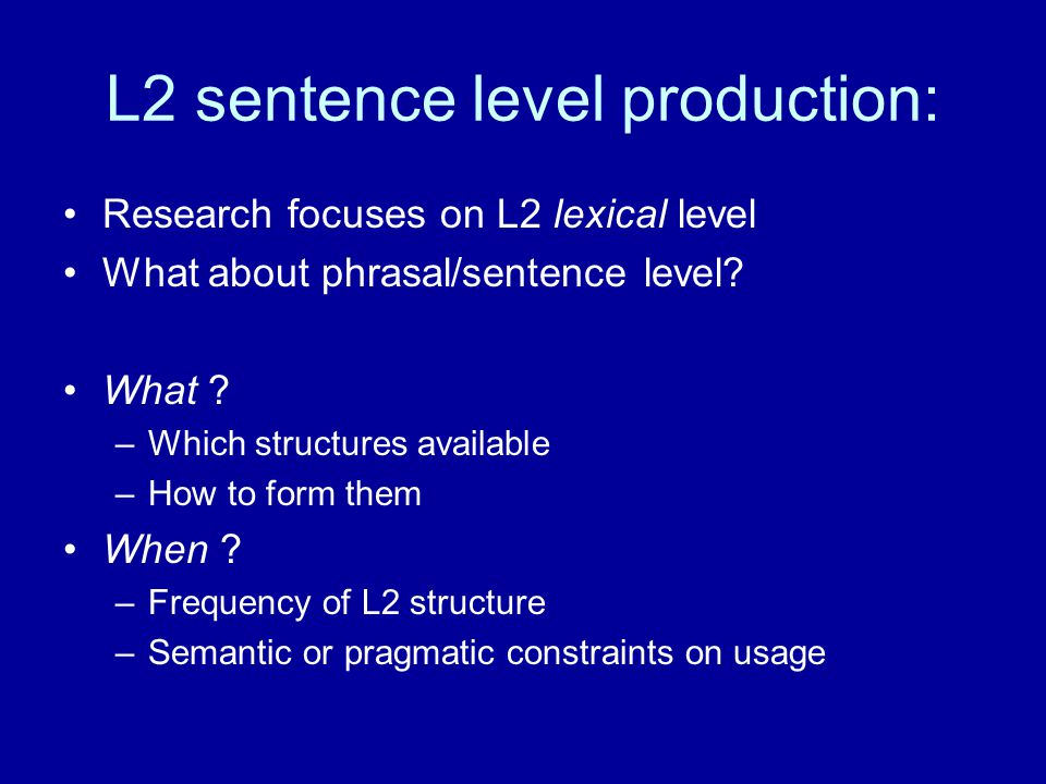 L2 sentence level production: