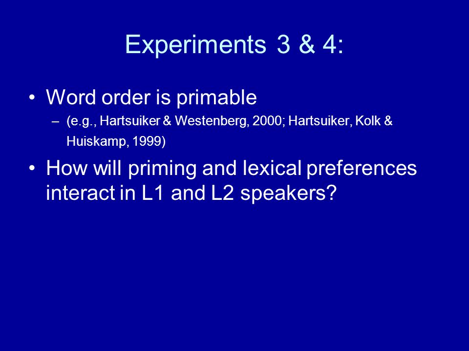 Experiments 3 & 4: Word order is primable