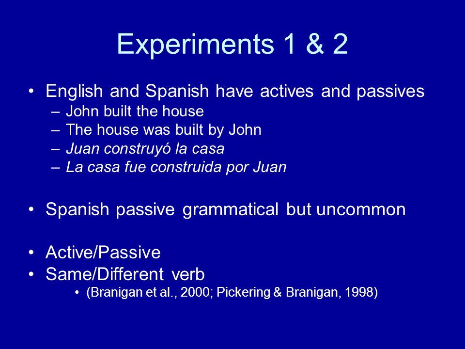 Experiments 1 & 2 English and Spanish have actives and passives