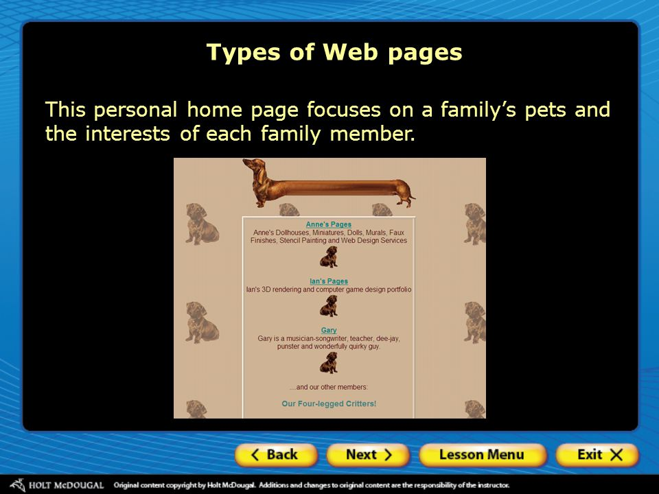 Types of Web pages This personal home page focuses on a family's pets and the interests of each family member.