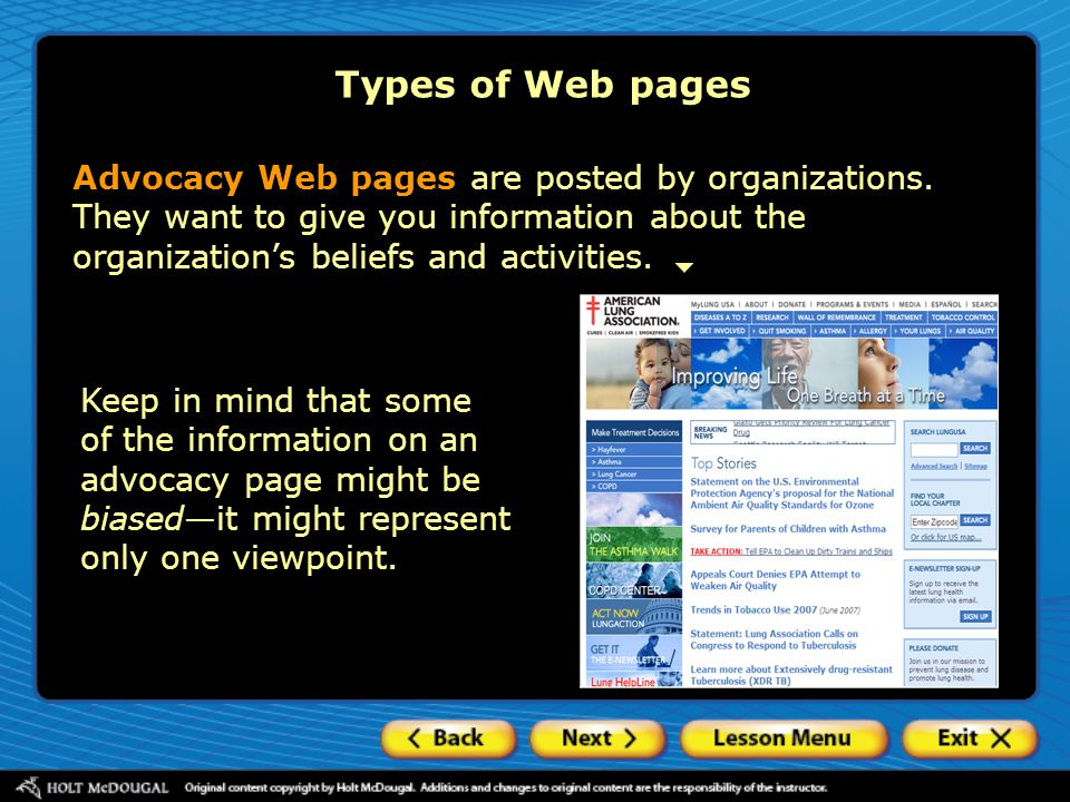Types of Web pages Advocacy Web pages are posted by organizations. They want to give you information about the organization's beliefs and activities.