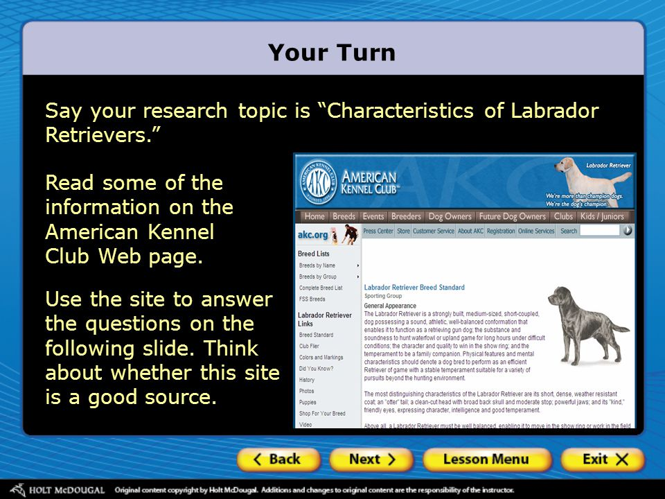 Your Turn Say your research topic is Characteristics of Labrador Retrievers. Read some of the information on the American Kennel Club Web page.
