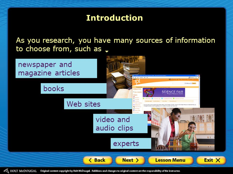 Introduction As you research, you have many sources of information to choose from, such as. newspaper and magazine articles.