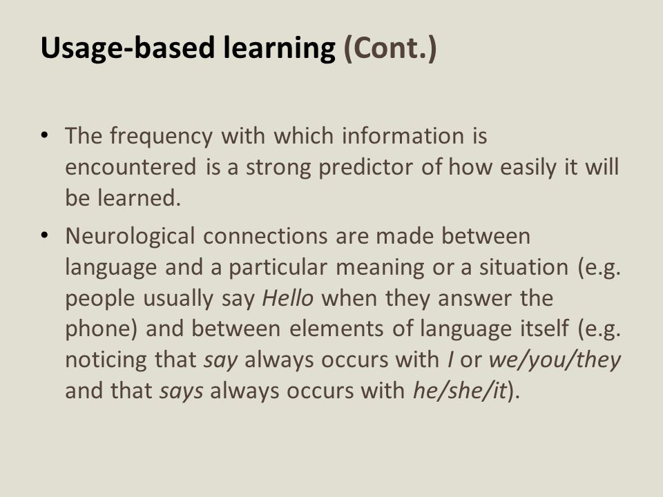 Usage-based learning (Cont.)
