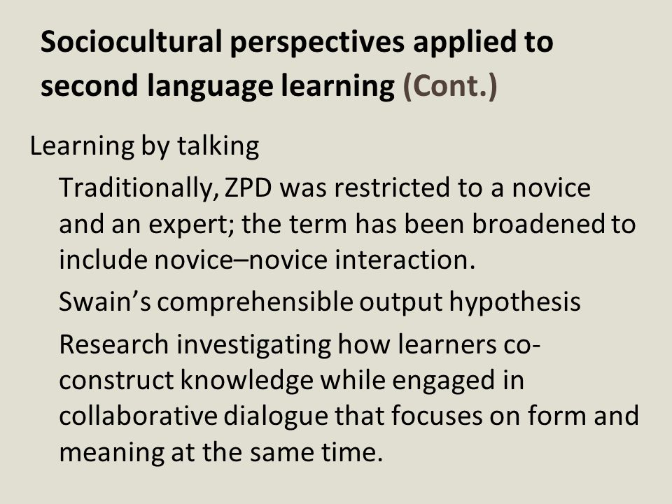 Sociocultural perspectives applied to second language learning (Cont.)