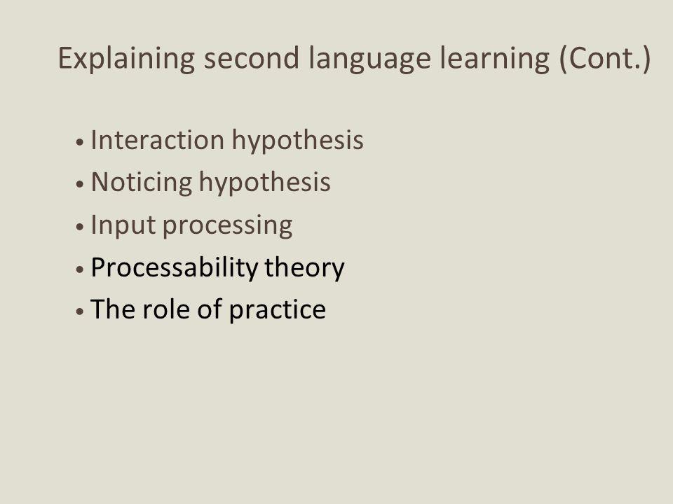Explaining second language learning (Cont.)