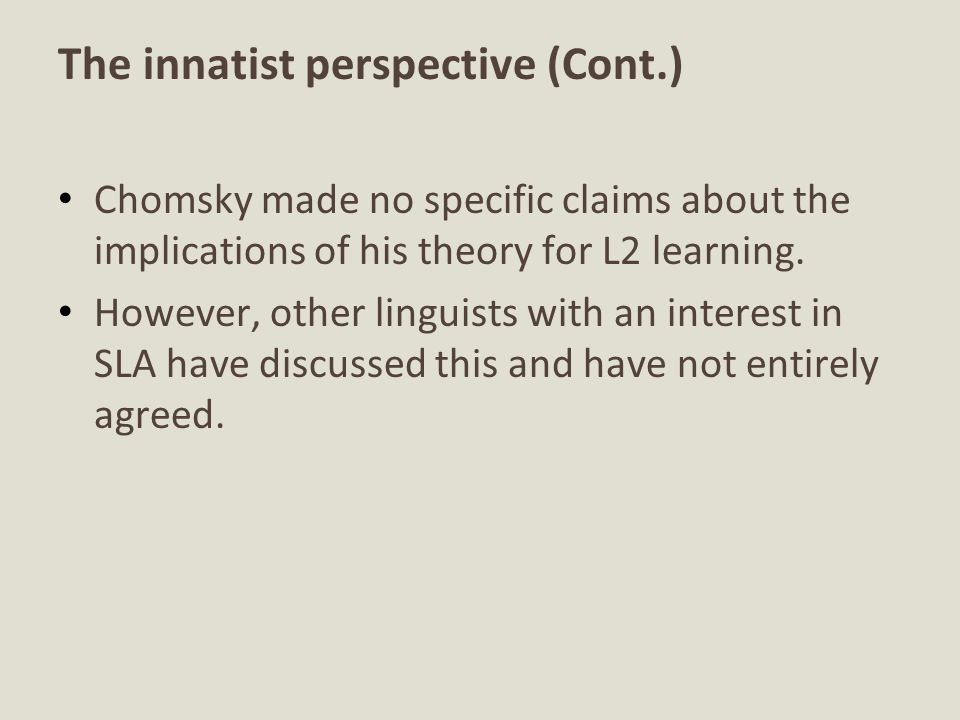 The innatist perspective (Cont.)