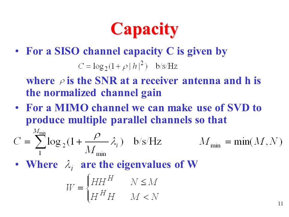 Capacity For a SISO channel capacity C is given by