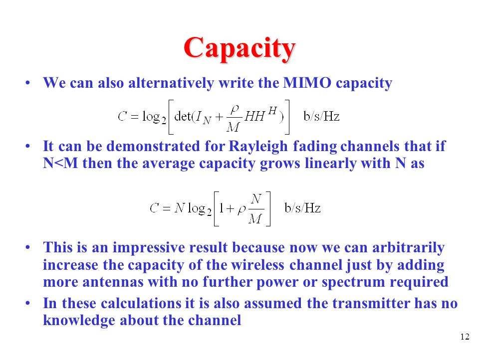 Capacity We can also alternatively write the MIMO capacity