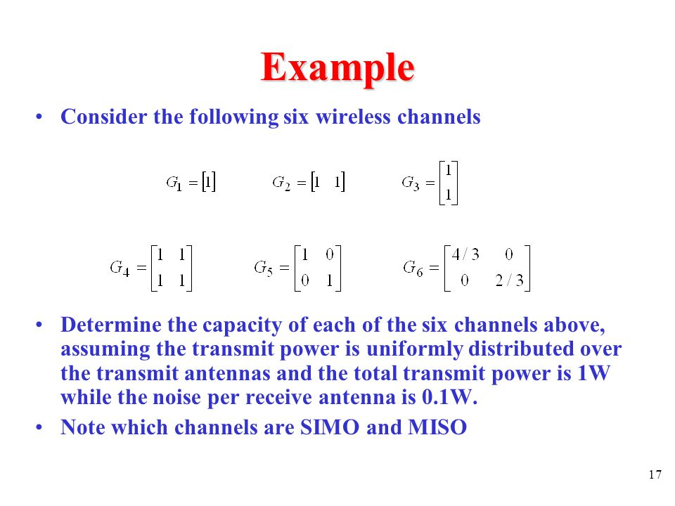 Example Consider the following six wireless channels