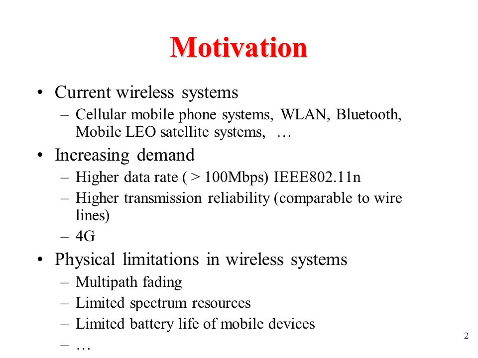 Motivation Current wireless systems Increasing demand
