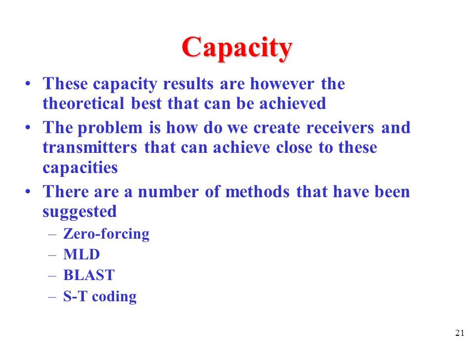 Capacity These capacity results are however the theoretical best that can be achieved.