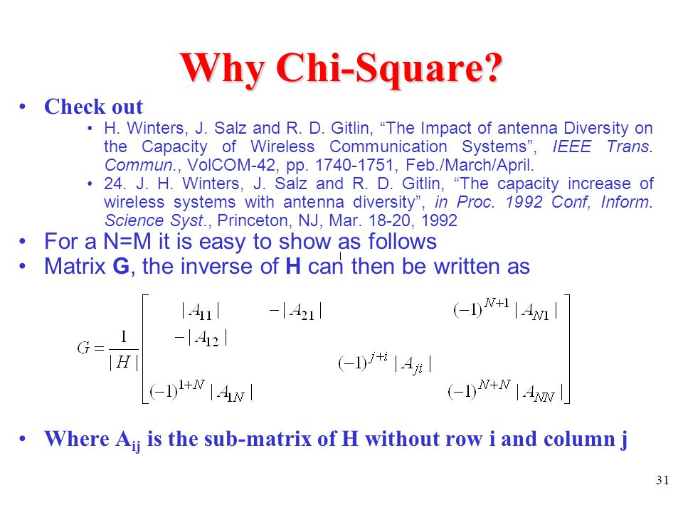 Why Chi-Square Check out For a N=M it is easy to show as follows