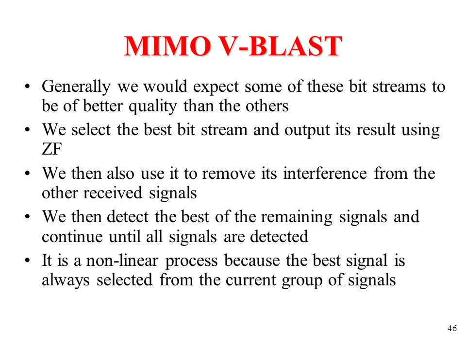 MIMO V-BLAST Generally we would expect some of these bit streams to be of better quality than the others.