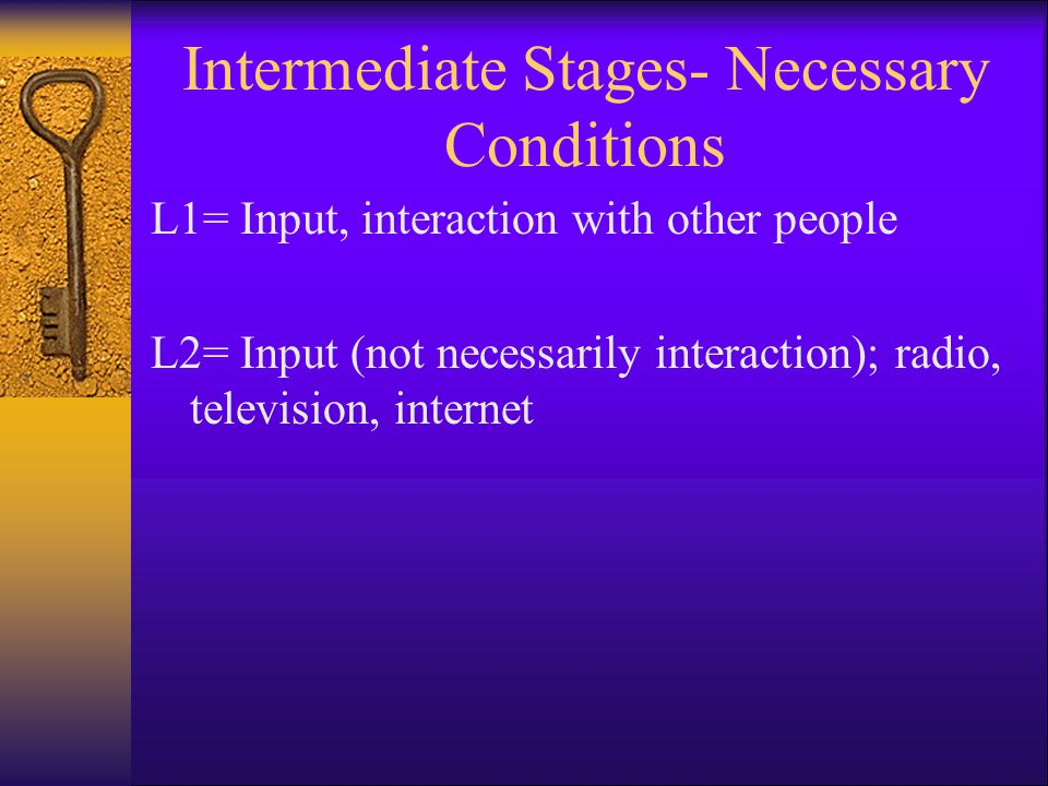 Intermediate Stages- Necessary Conditions