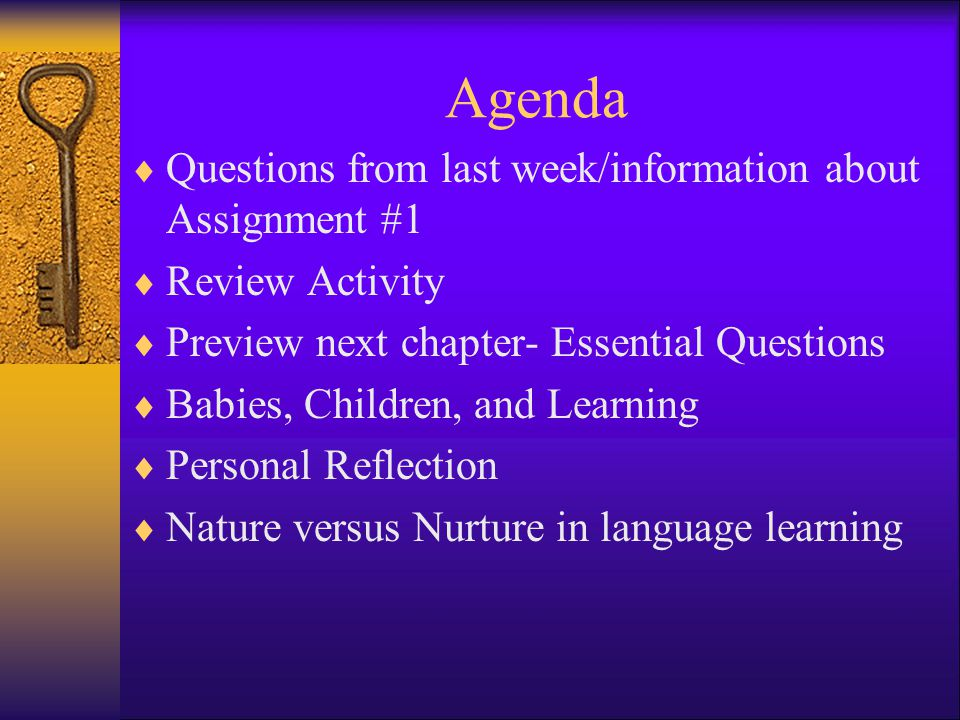 Agenda Questions from last week/information about Assignment #1